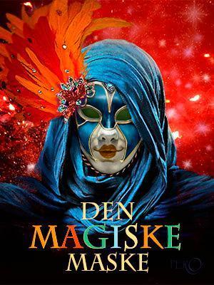 """plakat for Eventyrteatrets musical """"Den Magiske Maske"""", Glassalen i Tivoli oktober 2018"""